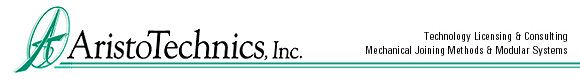 AristoTechnics, Inc. - Technology licensing and consulting, mechanical joining methods and modular systems